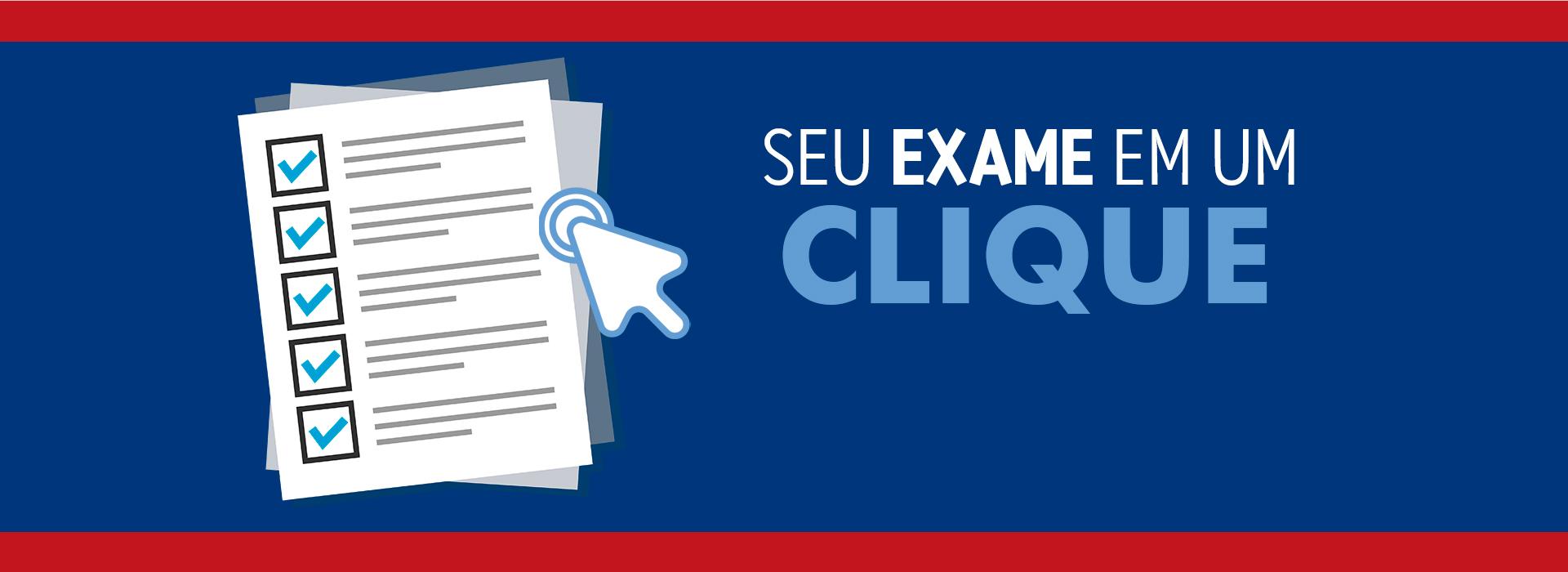 Exames em um clique